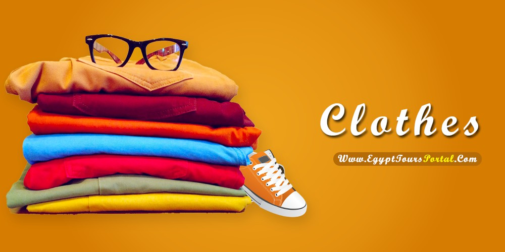 Clothes - What to Pack for Egypt - Egypt Tours Portal